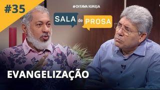 Igreja e evangelização | Pr. Jeremias Pereira e Pr. Hernandes Dias Lopes - Sala de Prosa #35